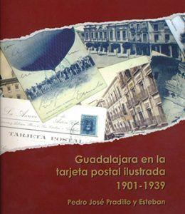 Mañana se presenta en la Diputación el libro Guadalajara en la tarjeta postal ilustrada de Pedro J. Pradillo