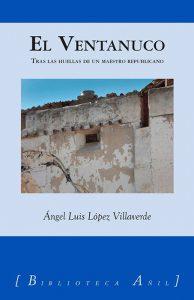Ángel Luis López Villaverde presenta en la RACAL su libro El ventanuco. Tras las huellas de un maestro republicano