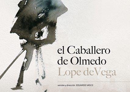 El caballero de Olmedo de Lope de Vega llega el sábado, 17 de noviembre, al Buero Vallejo