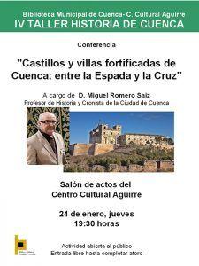 El Centro Cultural Aguirre acoge la conferencia de Miguel Romero titulada Castillos y villas fortificadas de Cuenca entre la Espada y la Cruz