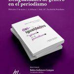 La Facultad de Periodismo acoge la presentación del libro 'Desigualdades de género en el periodismo'