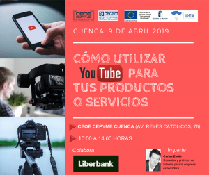 CEOE-Cepyme Cuenca enseñará a los empresarios a sacar partido a youtube para exportar