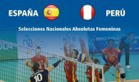 Las selecciones absolutas femeninas de  voleibol de España y Perú se enfrentarán el día 21 de mayo en el Multiusos