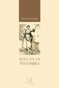 Sola en la Penumbra, nuevo libro de poesías de Francisco Javier Page