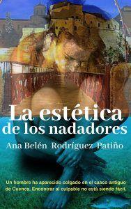 La escritora Ana Belén Rodríguez Patiño publica su nueva novela ambientada en la capital conquense