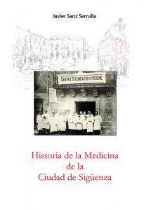 Javier Sanz publica la 'Historia de la Medicina de la Ciudad de Sigüenza'