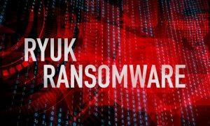 El programa malicioso se ha identificado y es el Ryuk