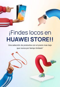 Llega el fin de semana más loco a Huawei Store