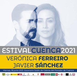 Verónica Ferreiro y Javier Sánchez abren Estival Cuenca 21