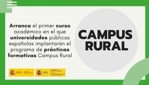 Arranca el primer curso académico del programa Campus Rural Hasta 1.000 euros mensuales y prácticas de cinco meses